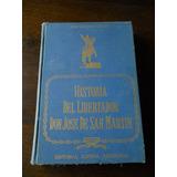 Historia Del Libertador Don Jose De San Martin 4 Volumenes