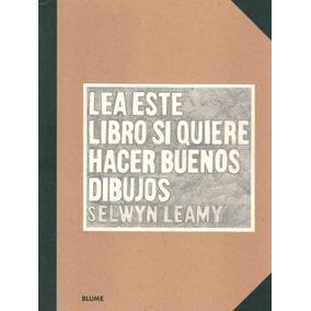 Lea Este Libro Si Quiere Hacer Buenos Dibujos - Leamy, Selwy