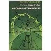 Livro As Casas Astrológicas Bruno E Louise Huber