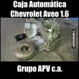Caja Automática Chevrolet Aveo 1.6 Con Turbina Garantizada
