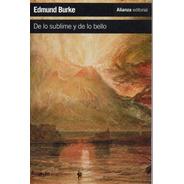 De Lo Sublime Y De Lo Bello - Burke - Alianza