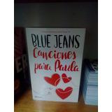 Libro Canciones Para Paula De Blue Jeans Nuevo Y Original.