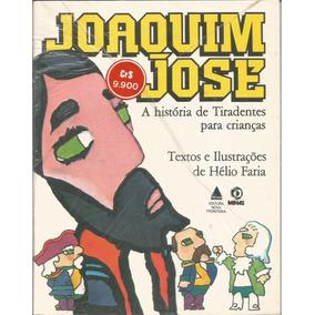 Joaquim José A História De Tiradentes Para Crianças