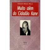 Livro Muito Além Do Cidadão Kane Geraldo Anhaia Mello