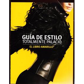 Guía De Estilo Totalmente Palacio De Hierro - Libro Amarillo