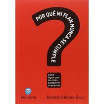 ¿por Qué Mi Plan Nunca Se Cumple? Beatriz Muñoz-seca Fernán
