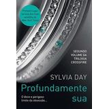 Livro Profundamente Sua Trilogia Crossfire Vol.2 Sylvia Day