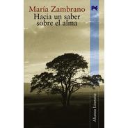 Hacia Un Saber Sobre El Alma, María Zambrano, Ed. Alianza