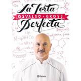 Libro La Torta Perfecta Osvaldo Gross Pdf