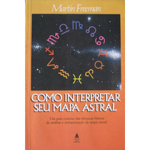Como Interpretar Seu Mapa Astral - Martin Freeman