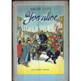 Ivanhoe - Walter Scott (peuser, 1955)