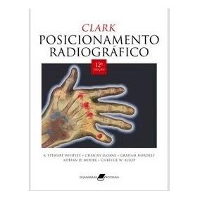 Livro Posicionamento Radiografico Whitley Clark Radiologia