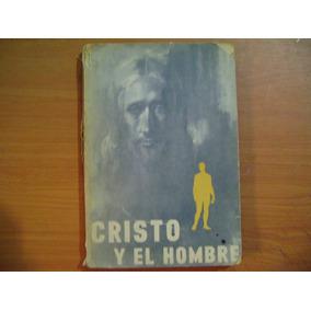 Libro Cristo Y El Hombre / Varios Autores