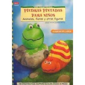 Piedras Pintadas Para Niños : Animales, Flores Y Otras Figur