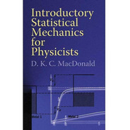 Introductory Statistical Mechanics For Physicists