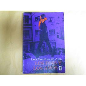 Luis Gonzáles De Alba, Los Dias Y Los Años, Era, México, 197