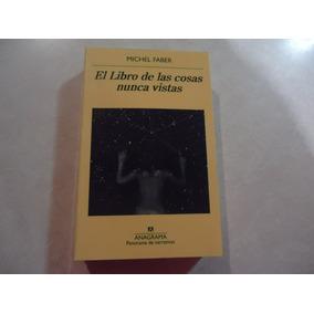 El Libro De Las Cosas Nunca Vistas Autor: Michel Faber