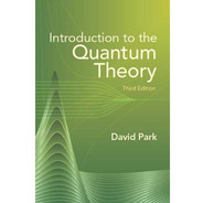 Introduction To The Quantum Theory