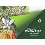 Educacao Financeira Na Escola Vol 5 - Oficina Das Financas