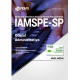 Apostila Iamspe - Sp 2017 - Oficial Administrativo + Curso