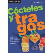 Cocteles Y Tragos, Alan Vanoni, Continente