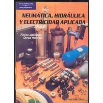 Libro: Neumática, Hidráulica Y Electricidad Aplicada - Pdf