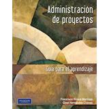 Administración De Proyectos Guía Para El Aprendizaje Pdf