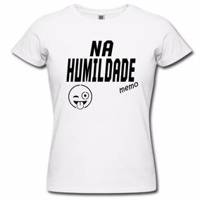 Camiseta Na Humildade Memo - Feminina