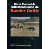 Breve Manual De Adiestramiento De Border Collie - Houot