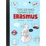 Cosas Que Nunca Olvidarás De Tu Erasmus (ilustr Envío Gratis