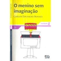 Livro O Menino Sem Imaginação Carlos Eduardo Novaes
