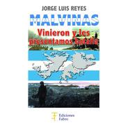 Malvinas.vinieron Y Les Presentamos Batalla. Ediciones Fabro