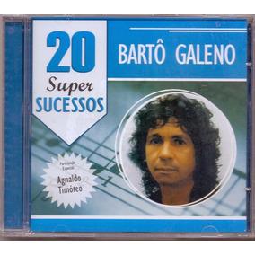 Cd Bartô Galeno - 20 Super Sucessos - Novo