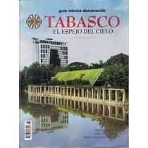 Tabasco, El Espejo Del Cielo,guia De México Desconocido # 46