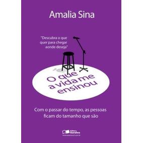 O Que A Vida Me Ensinou - Amalia Sina - Com O Passar Do Temp
