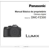 Manual Em Português Da Câmera Panasonic Lumix Dmc-fz300