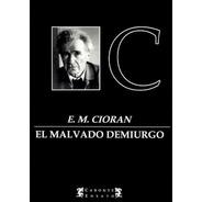 El Malvado Demiurgo - Emil Cioran
