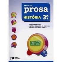 Livro Projeto Prosa História 3° Ano Editora Saraiva