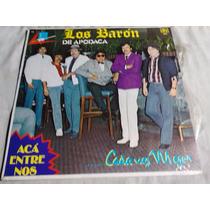 Los Baron De Apodaca - Aca Entre Nos (disco Lp)
