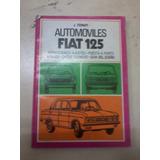 Libro J Fernapi Automoviles Fiat 125 Reparaciones Ajustes