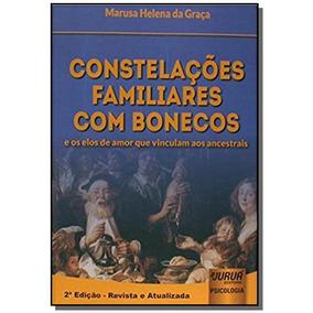 Constelacoes Familiares Com Bonecos E Os Elos De A