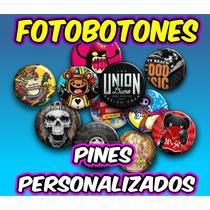 Fotobotones Personalizados 100 Pzas X $400.- M/n (pines)