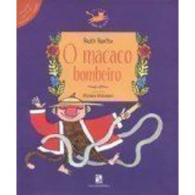 Livro O Macaco Bombeiro - Infantil Mariana Massarani