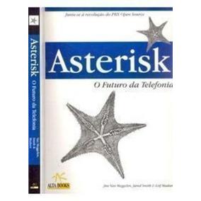 Asterisk - O Futuro Da Telefonia