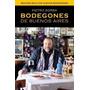 Bodegones De Buenos Aires 2014 Pietro Sorba