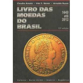 Livro Das Moedas Do Brasil - 1643 Até 2012 (novo)