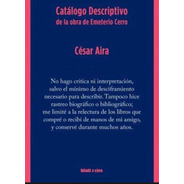 Catalogo Descriptivo De La Obra De Emeterio Cerro - Aira