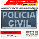 Placa De Costas Emborrachada Policia Civil Com Fixadores