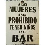 Letrero Enlozado A Las Mujeres Está Prohibido. .. 10x13cm