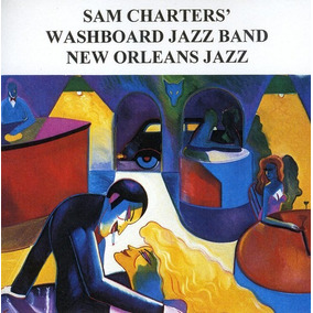 Cd Sam Charters Sam Charters Washboard Jazz Band: New Orlean